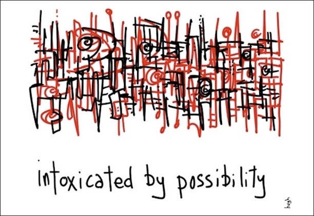 intoxicated by possibility