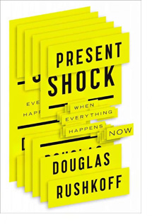 present shock by douglas rushkoff